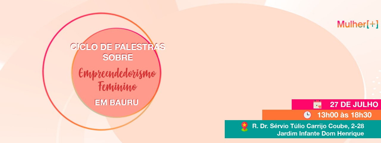 Ciclo de Palestras sobre Empreendedorismo Feminino em Bauru