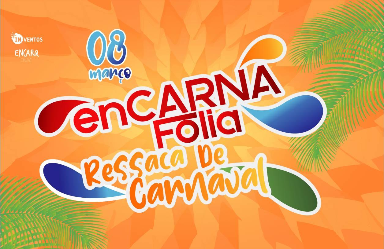 Encarna Folia - Ressaca de Carnaval