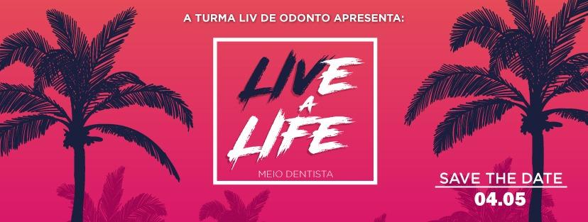 Meio Dentista - LIVE A LIFE