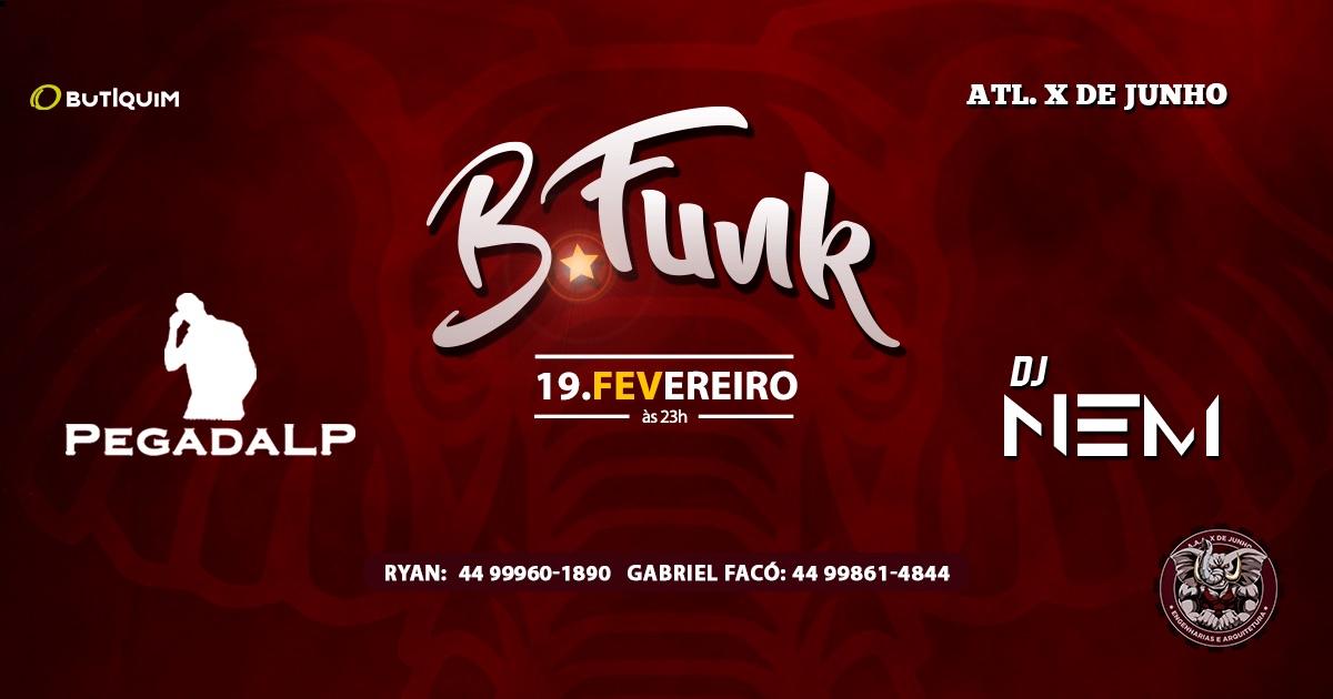 19/02 - B.FUNK - Atlética X de Junho - Butiquim