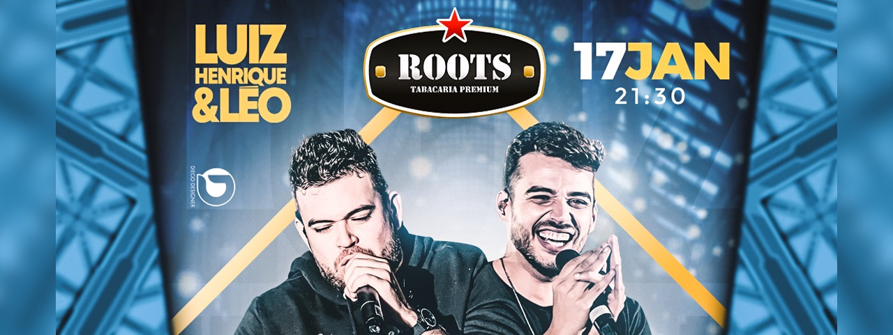 Luiz Henrique & Léo na Roots