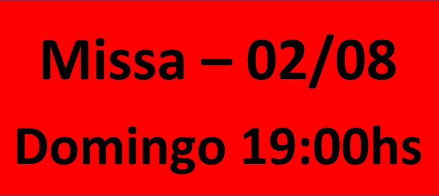 MISSA - 02/08 - DOMINGO - 19:00 HS