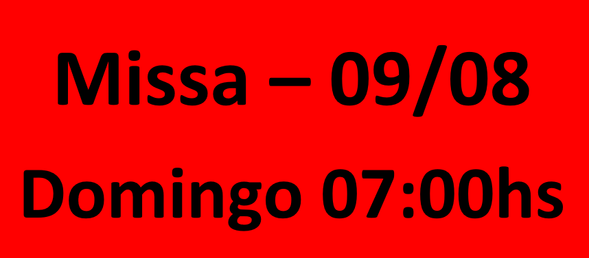 MISSA - 09/08 - DOMINGO - 07:00HS
