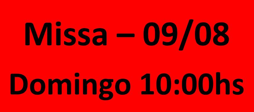MISSA - 09/08 - DOMINGO - 10:00 HS