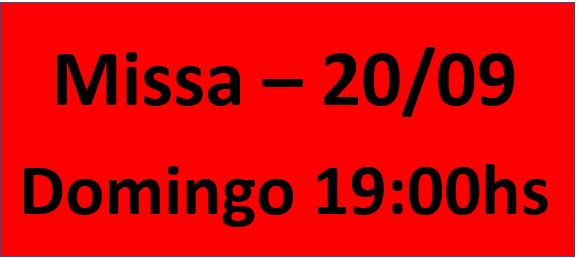 MISSA - 20/09 - DOMINGO - 19:00HS