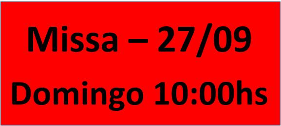 MISSA - 27/09 - DOMINGO - 10:00HS