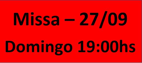 MISSA - 27/09 - DOMINGO - 19:00HS