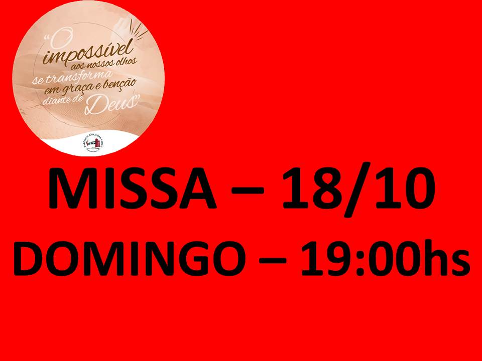 MISSA -18/10 - DOMINGO - 19:00HS