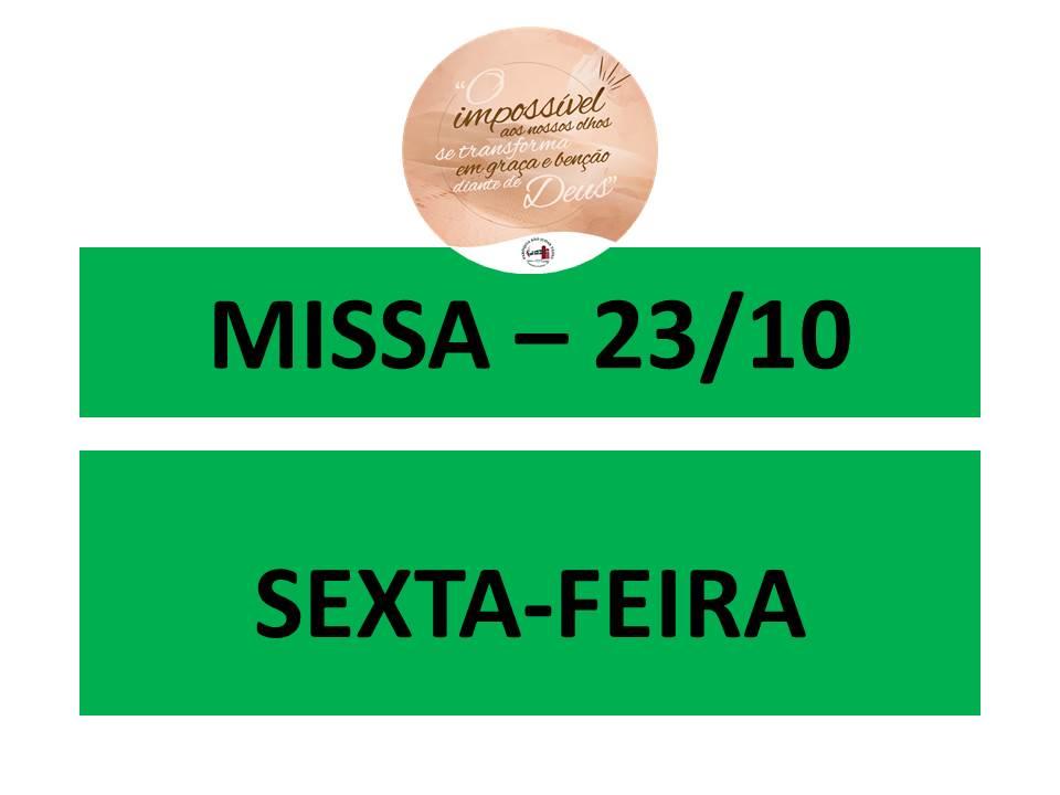 MISSA - 23/10 - SEXTA-FEIRA