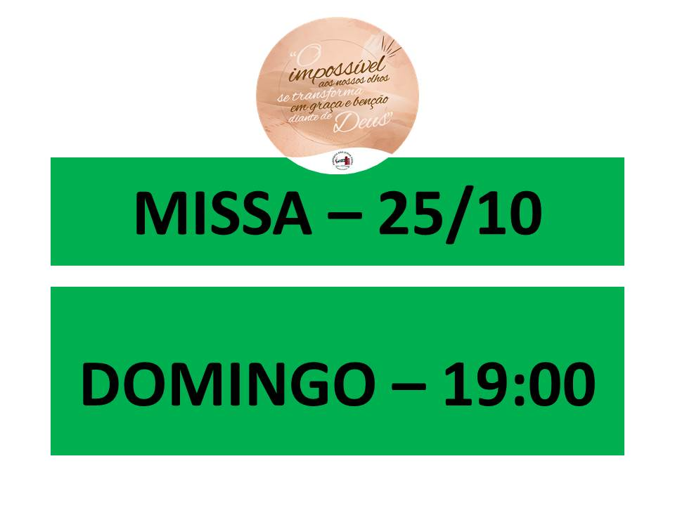 MISSA -25/10 - DOMINGO - 19:00HS