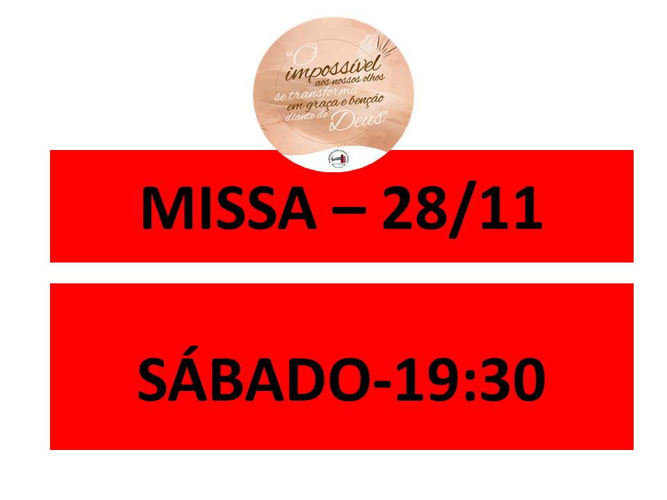 MISSA - 28/11 - SÁBADO