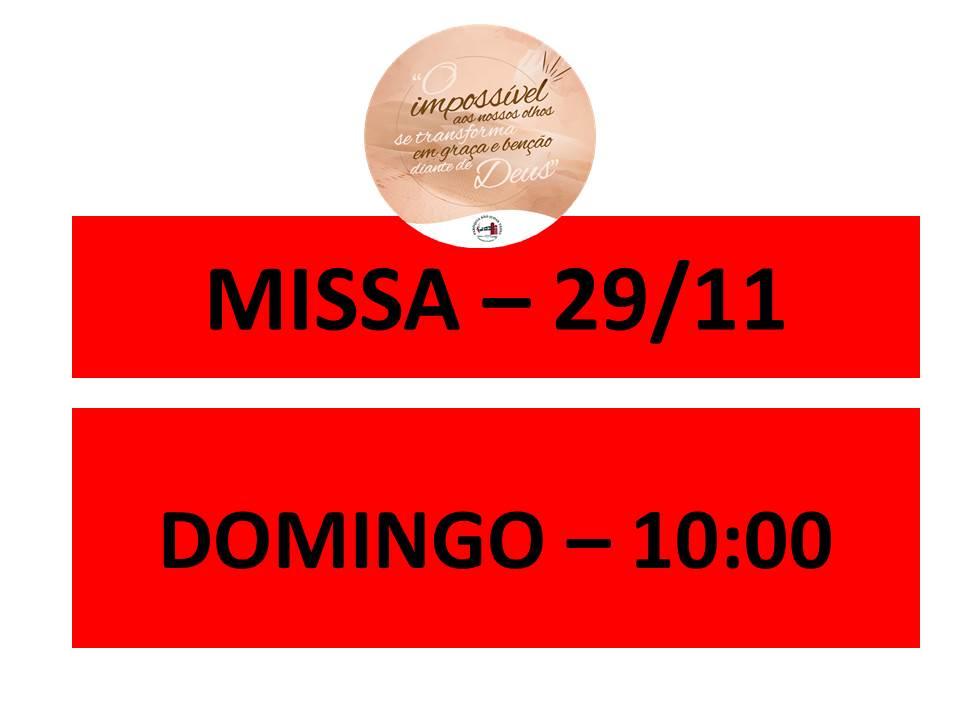 MISSA - 29/11 - DOMINGO - 10:00