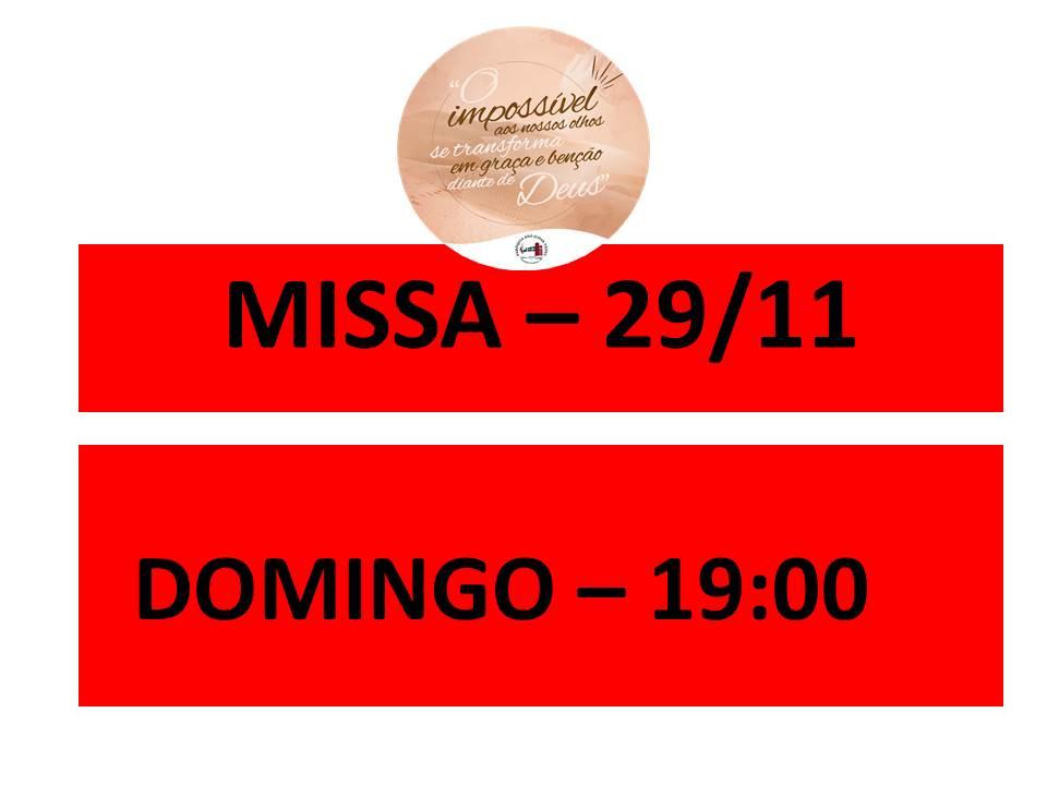 MISSA - 29/11 - DOMINGO - 19:00