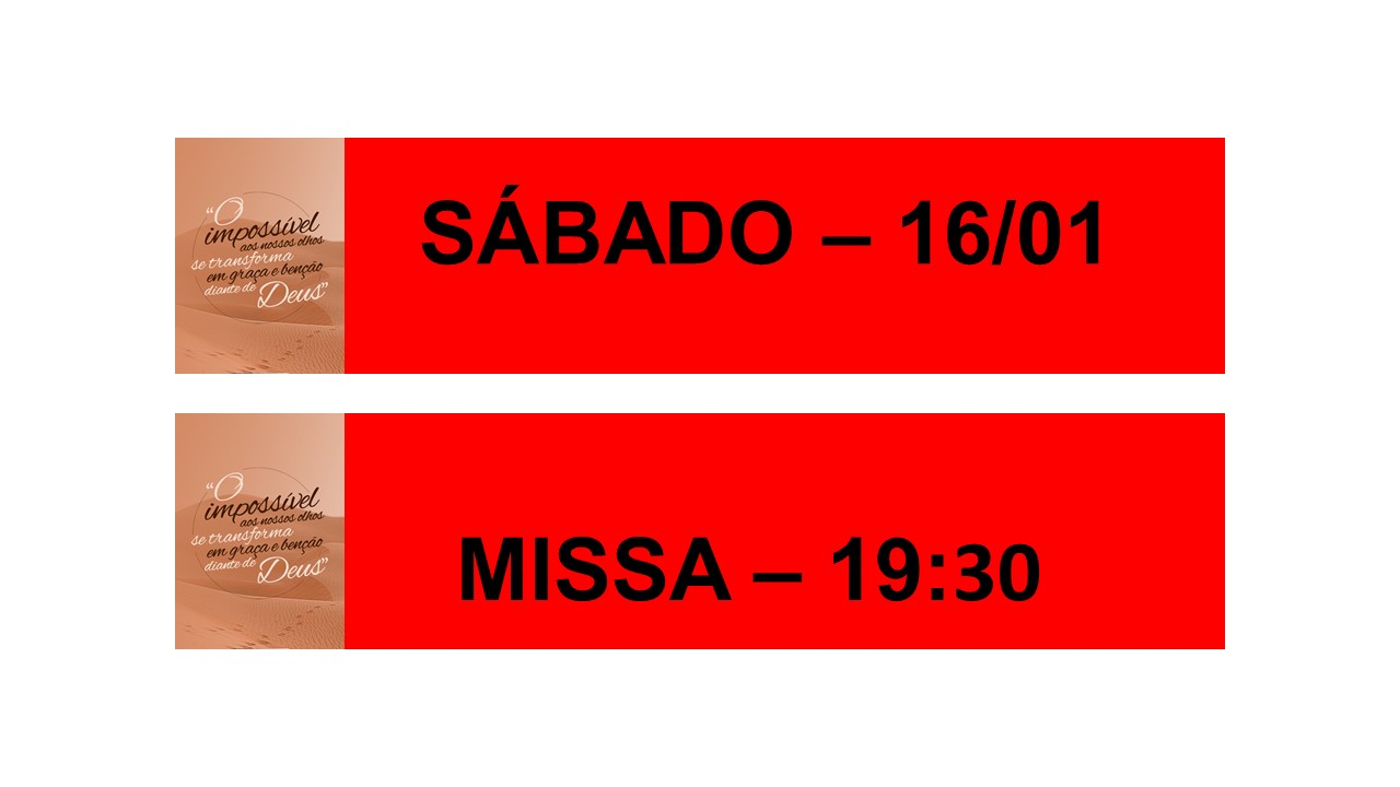 MISSA - 16/01 - SÁBADO - 19:30