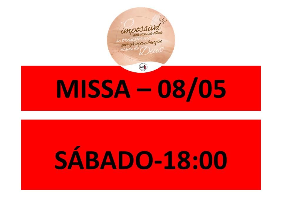 MISSA - 08/05 - SÁBADO - 18:00
