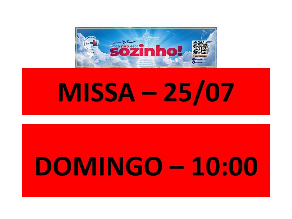 MISSA -25/07- DOMINGO - 10:00