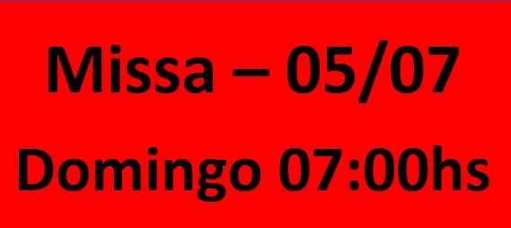 MISSA - 05/07 - DOMINGO - 07:00HS