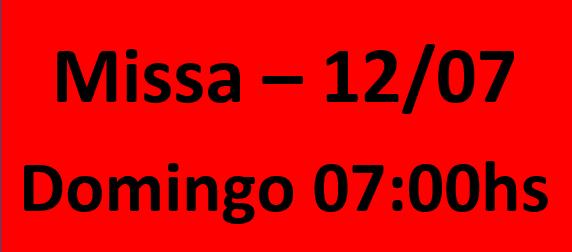 MISSA - 12/07 - DOMINGO - 07:00HS