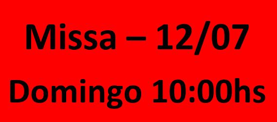 MISSA - 12/07 - DOMINGO - 10:00HS