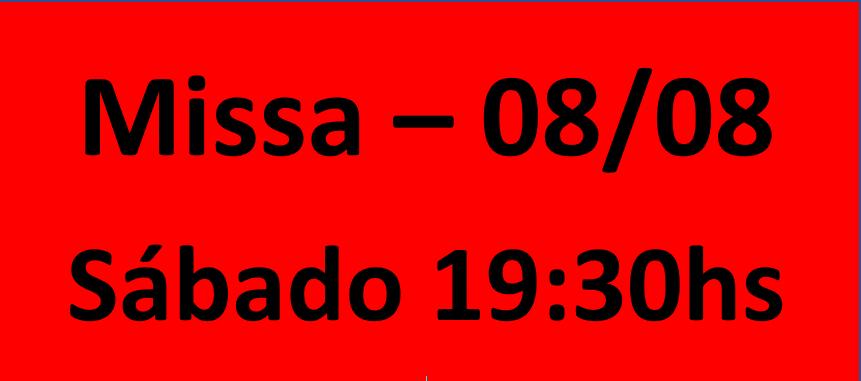 MISSA - 08/08 - SABADO
