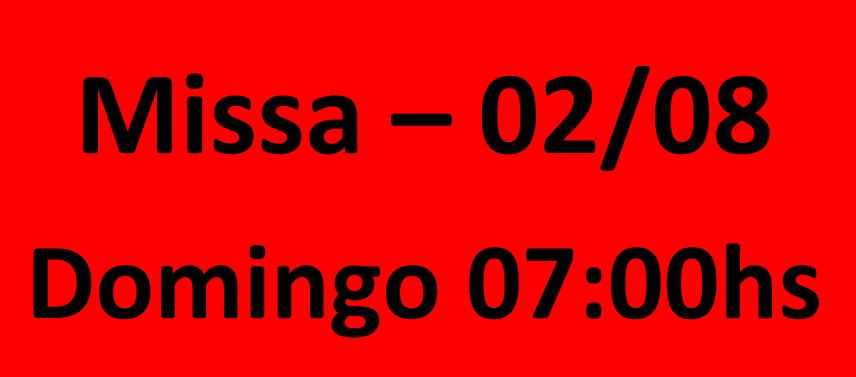MISSA - 02/08 - DOMINGO - 07:00HS